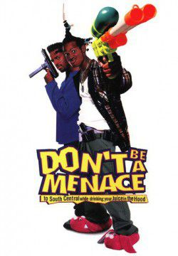 cover Don't Be a Menace to South Central While Drinking Your Juice in the Hood